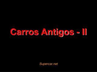 Carros Antigos - II
