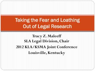 Taking the Fear and Loathing  Out of Legal Research
