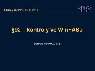 §92 – kontroly ve  WinFASu