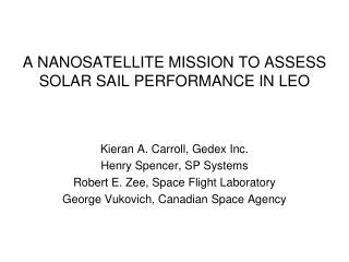 A NANOSATELLITE MISSION TO ASSESS  SOLAR SAIL PERFORMANCE IN LEO