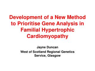 Development of a New Method to Prioritise Gene Analysis in  Familial Hypertrophic Cardiomyopathy