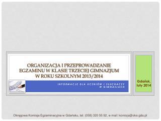 Organizacja i przeprowadzanie egzaminu  w klasie trzeciej gimnazjum  w  roku szkolnym 2013/2014
