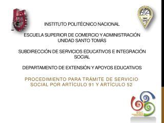 PROCEDIMIENTO PARA  TRÁMITE  DE SERVICIO SOCIAL POR ARTÍCULO 91 Y ARTÍCULO 52