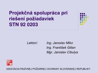 Projekčná spolupráca pri riešení požiadaviek  STN 92 0203