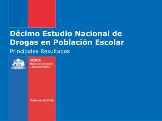 Décimo Estudio Nacional de Drogas en Población Escolar