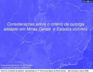 Considerações sobre o critério de outorga adotado em Minas Gerais  e Estados vizinhos