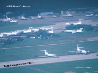 Ruská letecká show 2007…