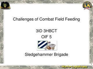 Challenges of Combat Field Feeding 3ID 3HBCT  OIF 5 Sledgehammer Brigade