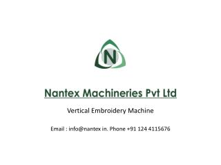 Vertical Embroidery Machine Email : info@nantex in. Phone +91 124 4115676