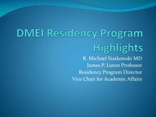 DMEI Residency Program Highlights