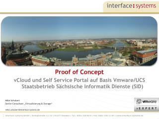 "Mike Schubert Senior Consultant "" Virtualisierung  & Storage"" mike.schubert@interface-systems.de"