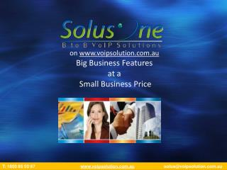 on  voipsolution.au Big Business Features  at a  Small Business Price