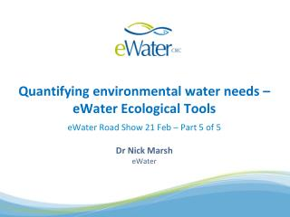 Quantifying environmental water needs – eWater Ecological Tools