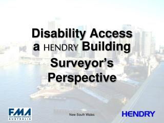 Disability Access   a  HENDRY Building Surveyor's  Perspective