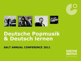 Deutsche Popmusik & Deutsch lernen SALT ANNUAL CONFERENCE 2011
