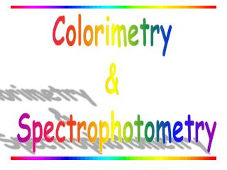 Colorimetry   Spectrophotometry