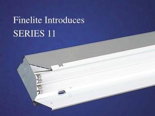 Finelite Introduces SERIES 11