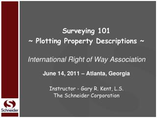 Surveying 101 ~ Plotting Property Descriptions ~ International Right of Way Association