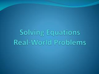 Solving Equations Real-World Problems