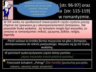 Temat: Pieśń solowa [str. 96-97] oraz opera i operetka  [str. 115-119]  w romantyzmie.