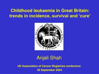 Childhood leukaemia in Great Britain: trends in incidence, survival and 'cure'