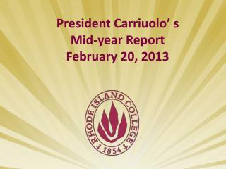 President Carriuolo� s Mid-year Report February 20, 2013
