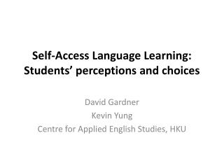 Self-Access Language Learning: Students� perceptions and choices