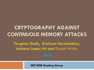 Cryptography against  continuous  memory attacks