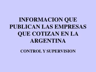 INFORMACION QUE PUBLICAN LAS EMPRESAS QUE COTIZAN EN LA ARGENTINA