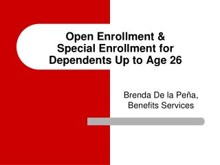 Open Enrollment &  Special Enrollment for Dependents Up to Age 26