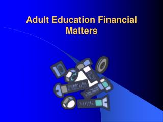 Adult Education Financial Matters