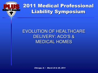 EVOLUTION OF HEALTHCARE DELIVERY:  ACO'S  &  MEDICAL  HOMES