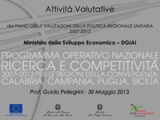 Attività  Valutative del  PIANO DELLE VALUTAZIONI DELLA POLITICA REGIONALE UNITARIA   2007-2013