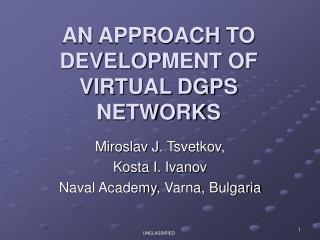 AN  APPROACH  TO DEVELOP MENT OF  VIRTUAL DGPS NETWORK S