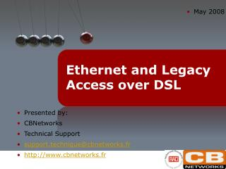 Ethernet and Legacy Access over DSL