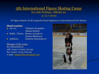5th International Figure Skating Camp Ice rink Piešťany, Hlboká 92  4.-11.7.2010