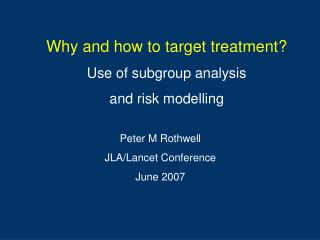 Why and how to target treatment? Use of subgroup analysis  and risk modelling