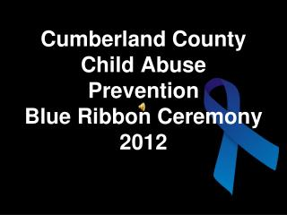 Cumberland County  Child Abuse Prevention  Blue Ribbon Ceremony 2012