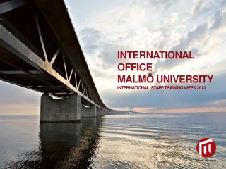 INTERNATIONal office Malmö  university International   staff training week  2013