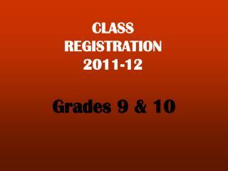 CLASS  REGISTRATION 2011-12
