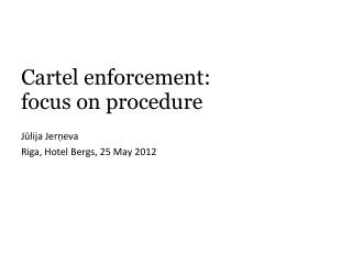 Cartel enforcement: focus on procedure