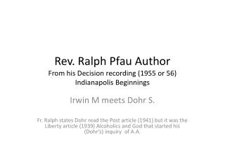 Rev. Ralph Pfau Author From his Decision recording (1955 or 56) Indianapolis Beginnings