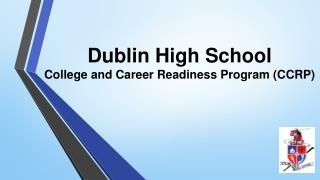 Dublin High School  College and Career Readiness Program (CCRP)