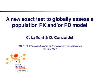 A new exact test to globally assess a population PK and/or PD model C. Laffont & D. Concordet