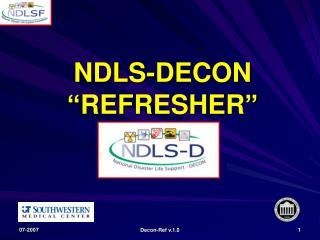 """NDLS-DECON """"REFRESHER"""""""