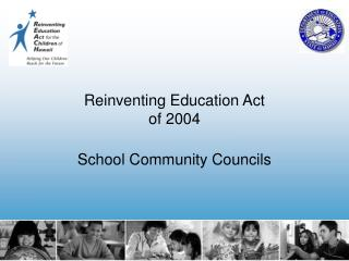 Reinventing Education Act of 2004