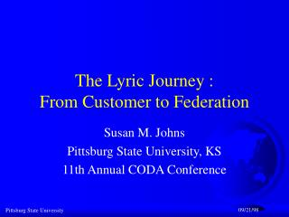 The Lyric Journey : From Customer to Federation