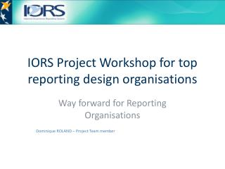 IORS Project Workshop for top reporting design organisations