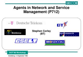 Agents in Network and Service Management (P712)