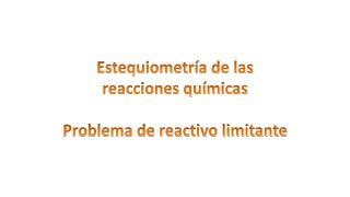 Estequiometría  de las reacciones químicas Problema de reactivo limitante